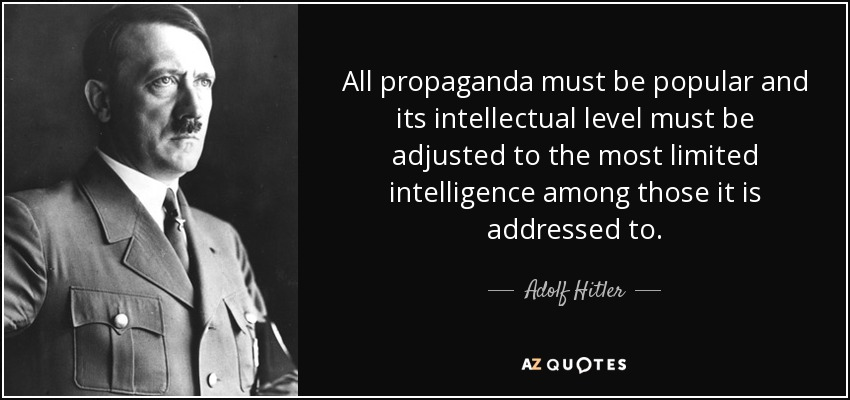 quote-all-propaganda-must-be-popular-and-its-intellectual-level-must-be-adjusted-to-the-most-adolf-h.jpg