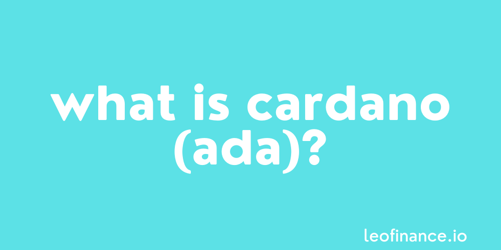 What is Cardano coin (ADA)? - Cardano Guide — Hive