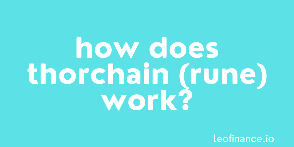 How does THORChain (RUNE) work?