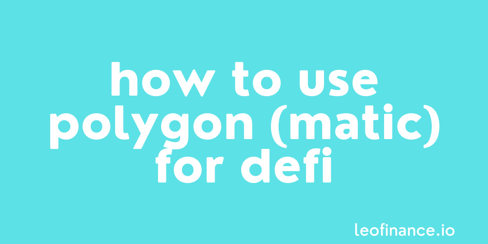 How to use Polygon (MATIC) for DeFi.