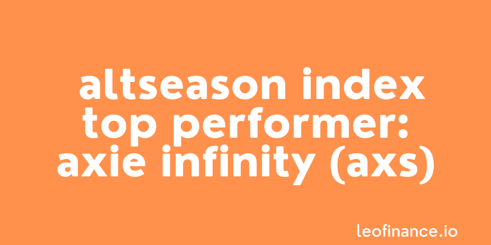 Altcoin Season Index top performer: Axie Infinity (AXS)