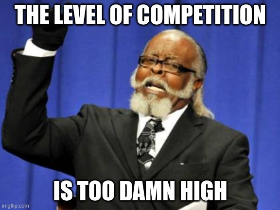 competition-too-damn-high.jpg