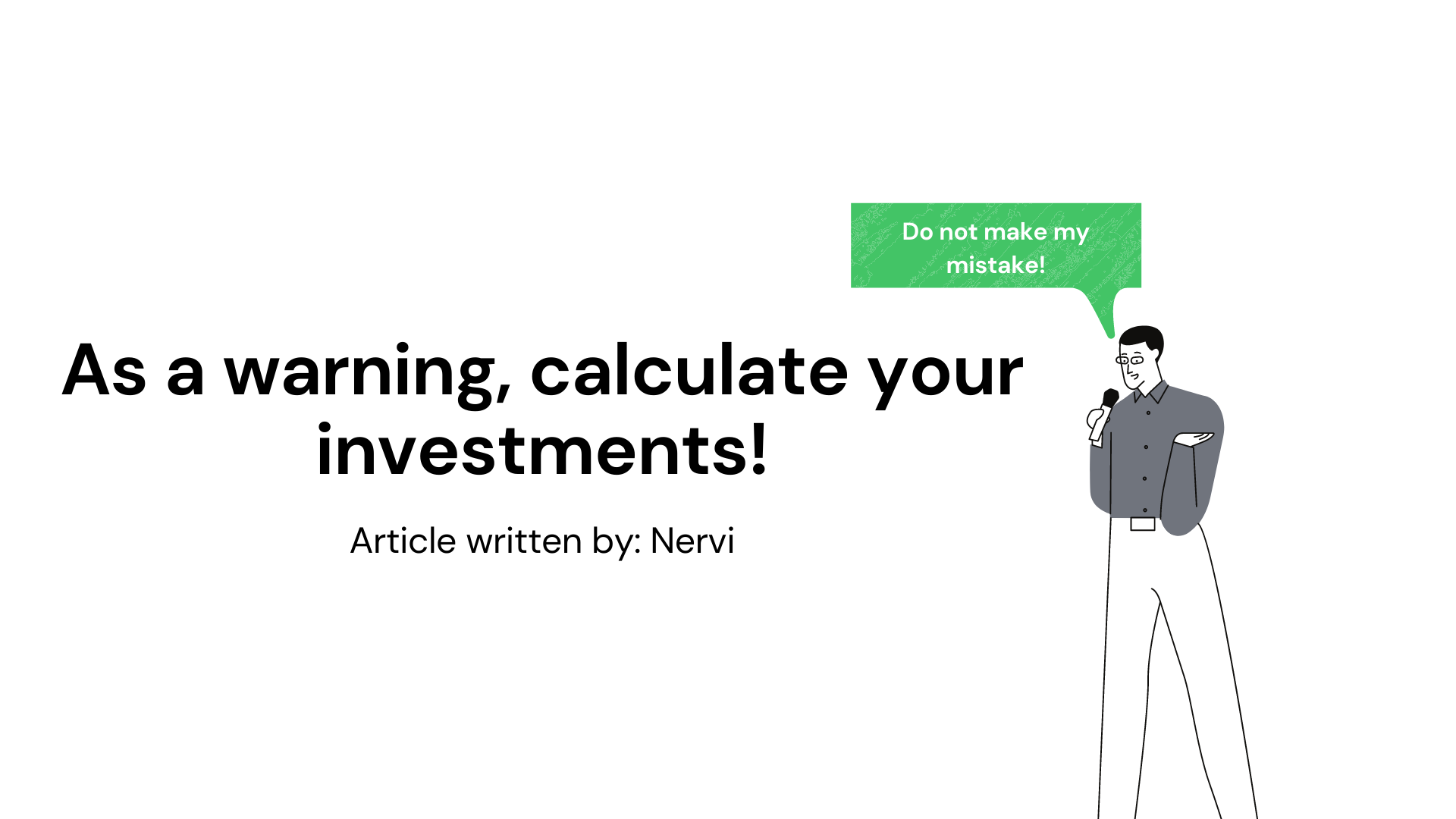 As a warning, calculate your investments.png