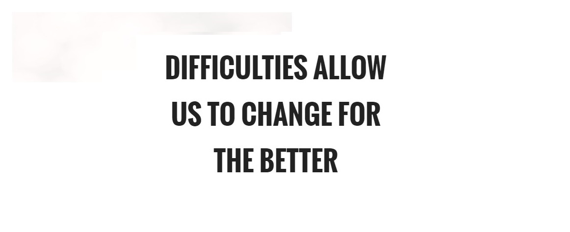 difficulties-allow-us-to-change-for-the-better-quote-1.jpg