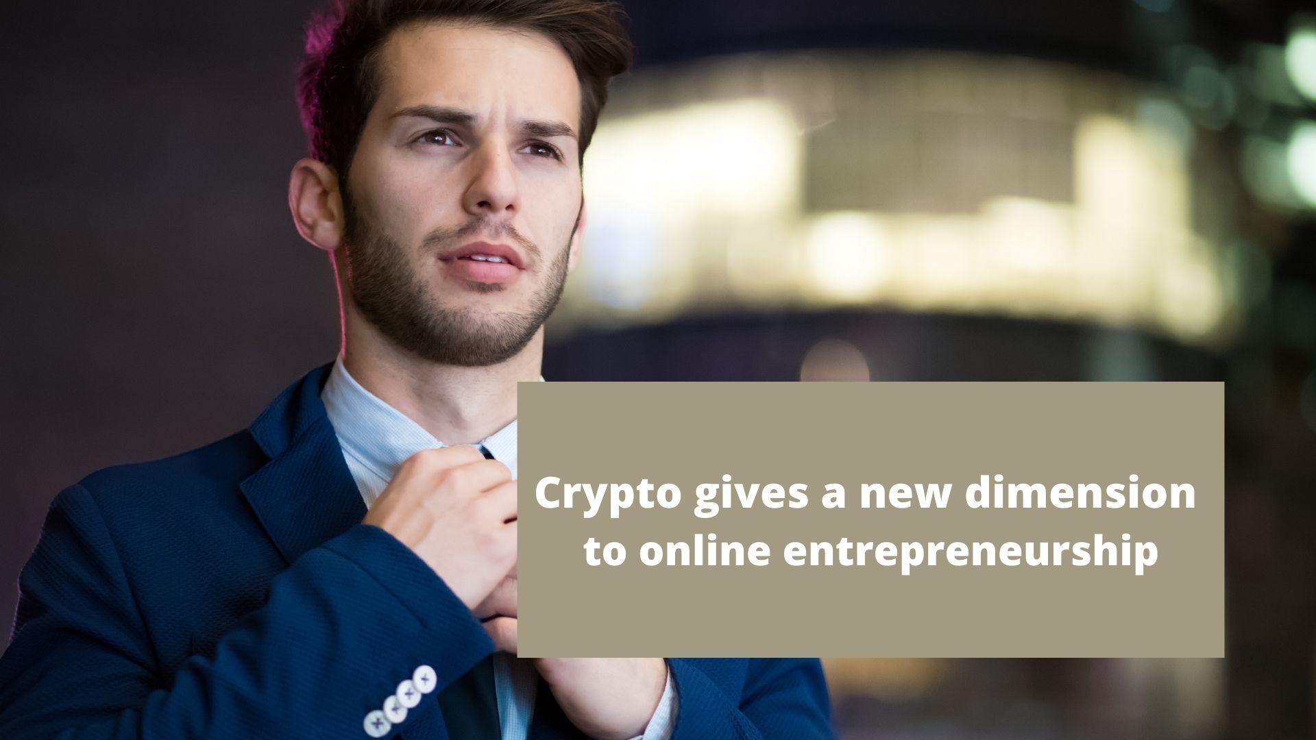 Crypto gives a new dimension to online entrepreneurship.jpg