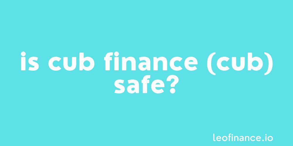 Is Cub Finance (CUB) safe?