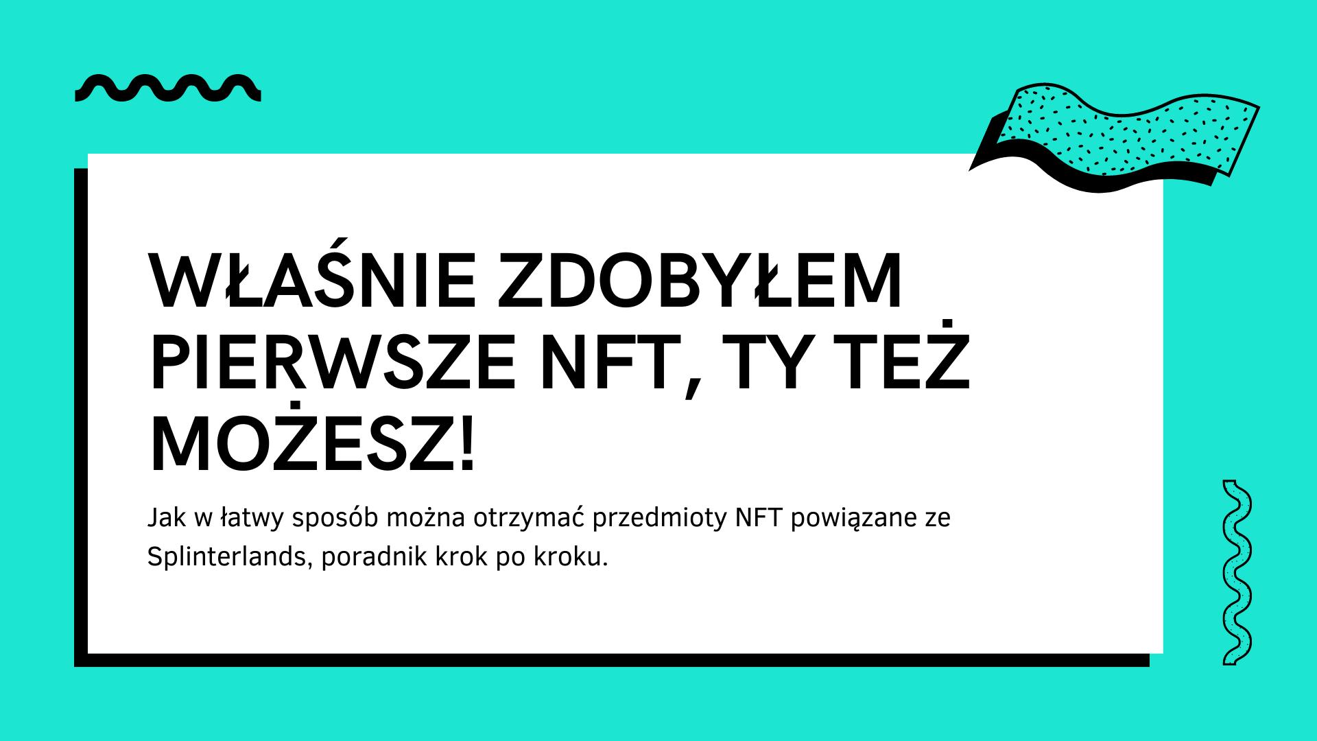 Właśnie zdobyłem pierwsze NFT, Ty też możesz!.png