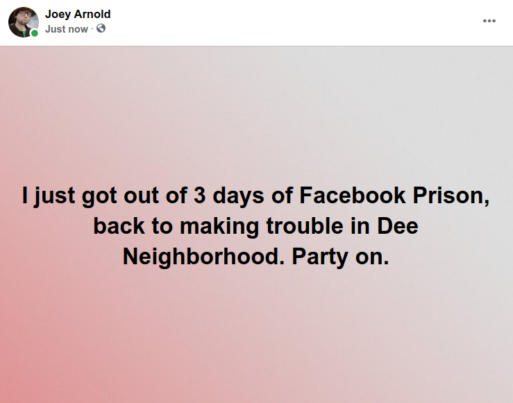 Screenshot at 2021-04-26 23:19:12 I just got out of 3 days of Facebook Prison, back to making trouble in Dee Neighborhood. Party on.png