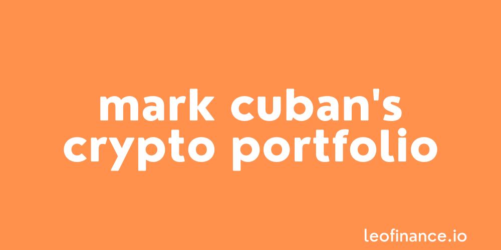 Mark Cuban's cryptocurrency portfolio in 2021