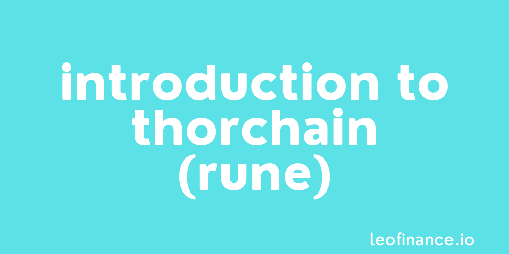 Introduction to THORChain (RUNE).