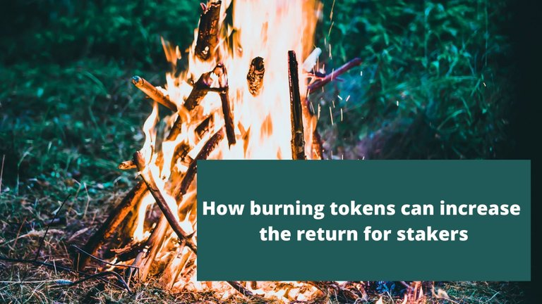 How burning tokens can increase the return for stakers.jpg