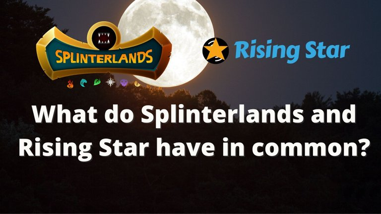 What do Splinterlands and Rising Star have in common.jpg