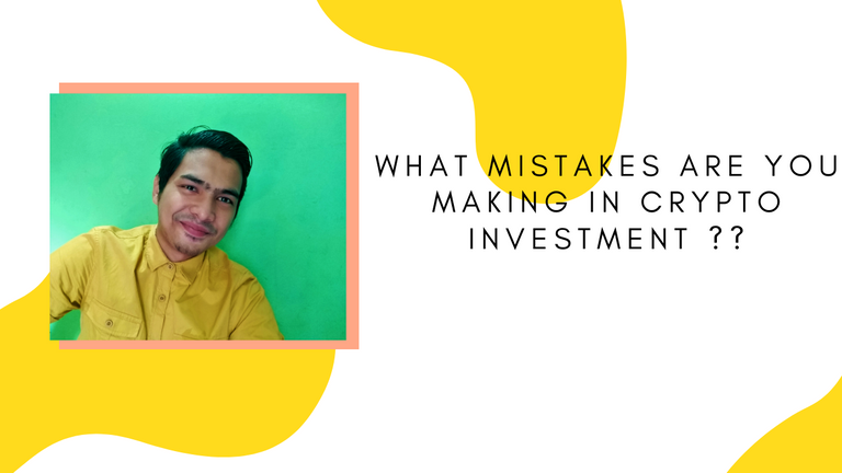 What MISTAKES are you Making in Crypto Investment __.png