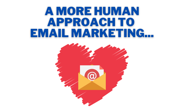 A More Human Approach To Email Marketing....png