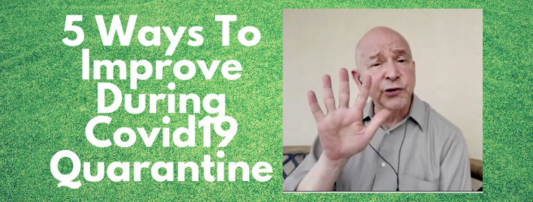 5 Ways To Improve During Covid19 Quarantine.png