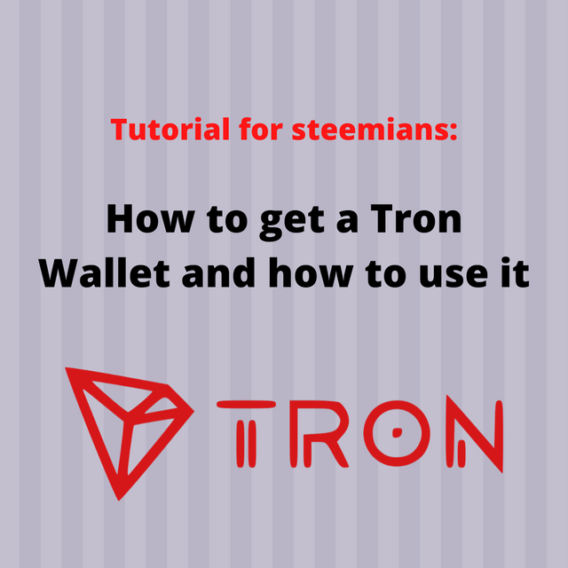 Tutorial for steemians_ How to get a Tron Wallet and how to use it.png