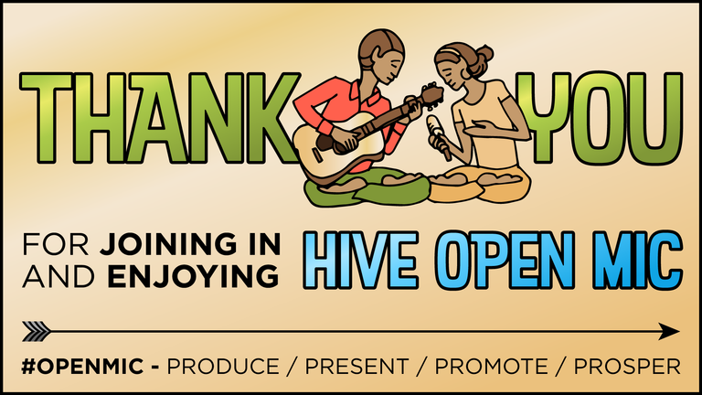 Thank you for joining in and enjoying Hive Open Mic