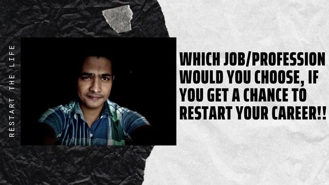 Which Job_Profession would you choose, if you get a chance to RESTART your career!!.png