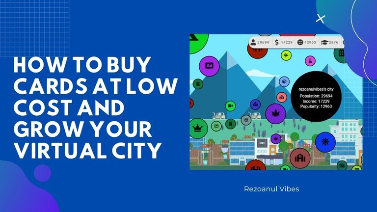 How To Buy Cards At Low Cost and Grow Your Virtual City.jpg