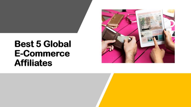Best 5 Global E-Commerce Affiliates