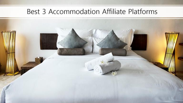 Best 3 Accommodation Affiliate Platforms