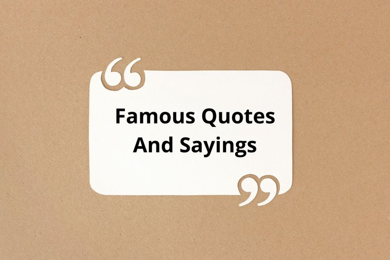 Famous Quotes And Sayings.jpg