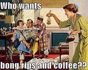 who-wants-bong-rips-and-coffee-old-style-family-1448935133.jpg