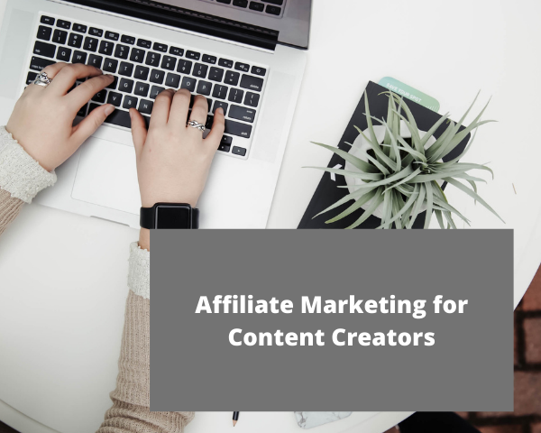 Affiliate marketing for content creators.png