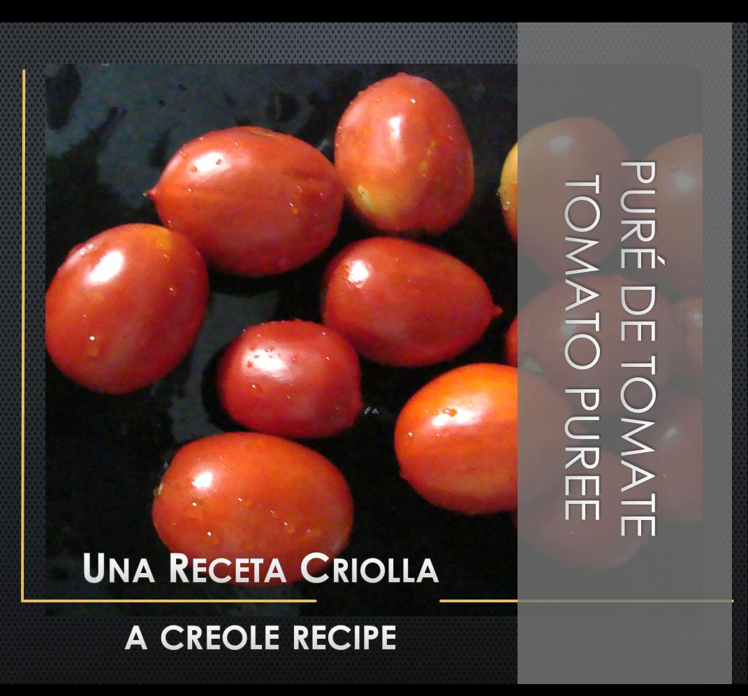 🍅🍅 Puré de Tomate Criollo 🍅🍅    Receta (Spn-Eng)