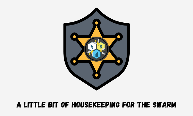 A Little Bit Of Housekeeping For The Swarm.png