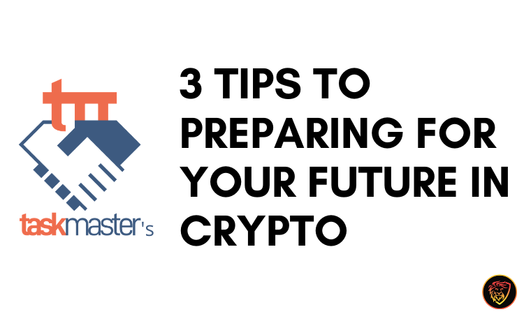 3 Tips To Preparing For Your Future In Crypto.png
