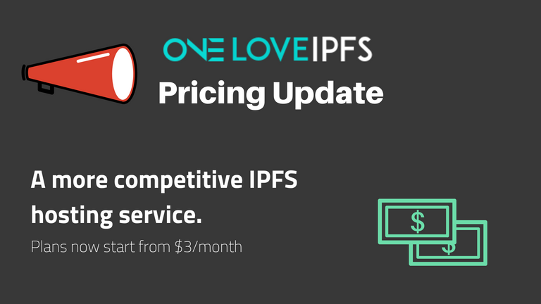 OneLoveIPFS Pricing Update.png