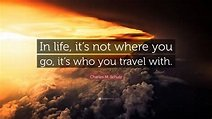 """Charles M. Schulz Quote: """"In life, it's not where you go ..."""