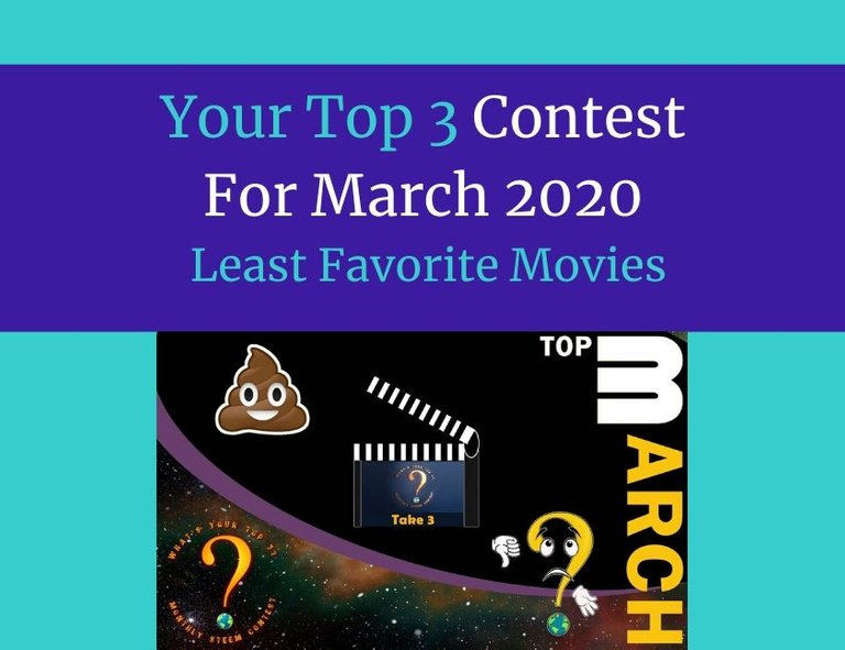 Your Top 3 Contest For March 2020  Least Favorite Movies blog thumbnail.jpg