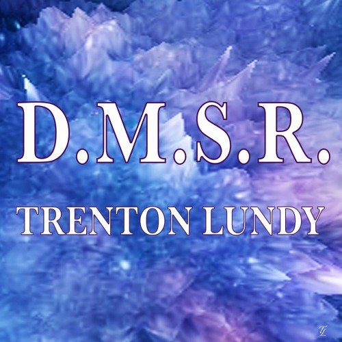 D.M.S.R. by  Trenton Lundy