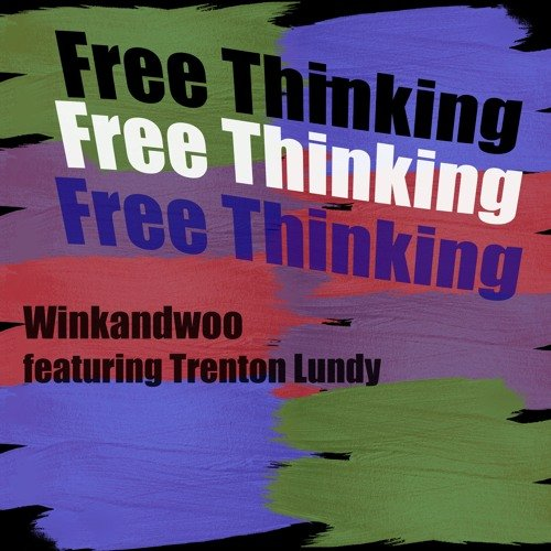 Free Thinking (Remix) by  Trenton Lundy
