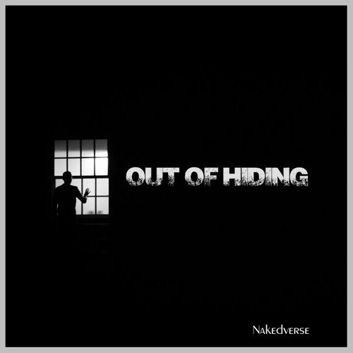 Out of Hiding by nakedverse
