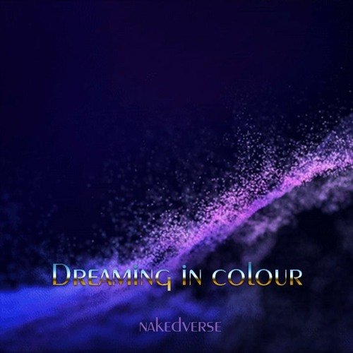 Dreaming in colour by nakedverse