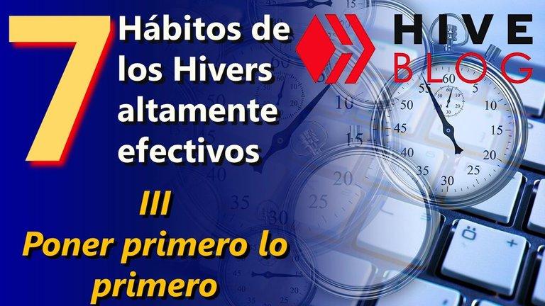 Los 7 hábitos de los Hivers altamente efectivos 3 Primero lo primero Hive blog.jpg