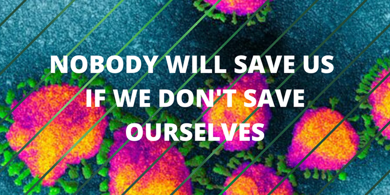 NOBODY WILL SAVE US IF WE DONT SAVE OURSELVES.png