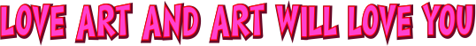 love art and art will love you.png