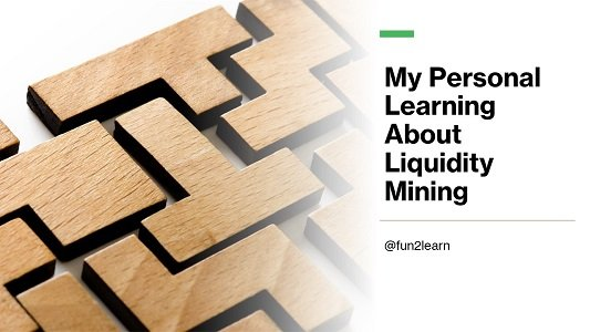 My Personal Learning About Liquidity Mining.jpg