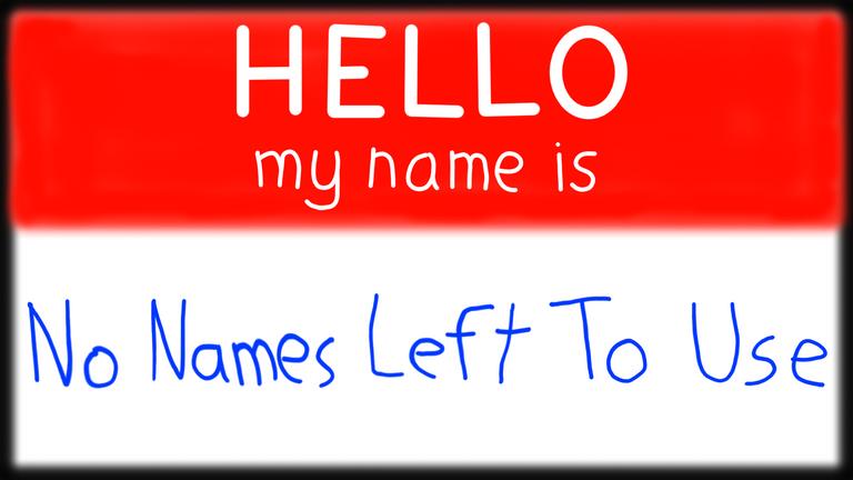 NoNamesLeftToUse  Name Tag.png