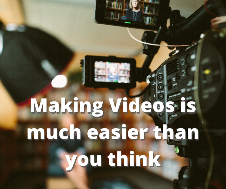 Making Videos is much easier than you think.png