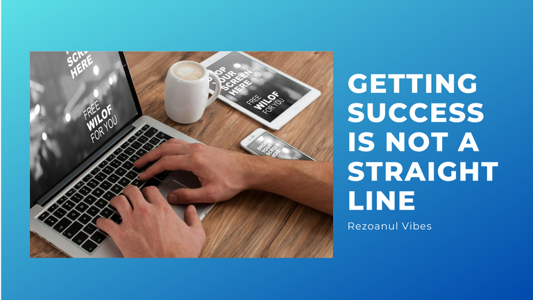 Getting Success Is Not A Straight Line.png