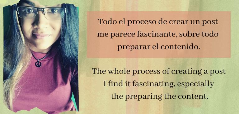 Todo el proceso de crear un post me parece fascinante, sobre todo preparar el contenido. A.png