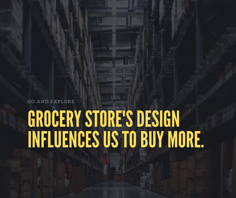 Grocery Store's design influenced us to buy more..png