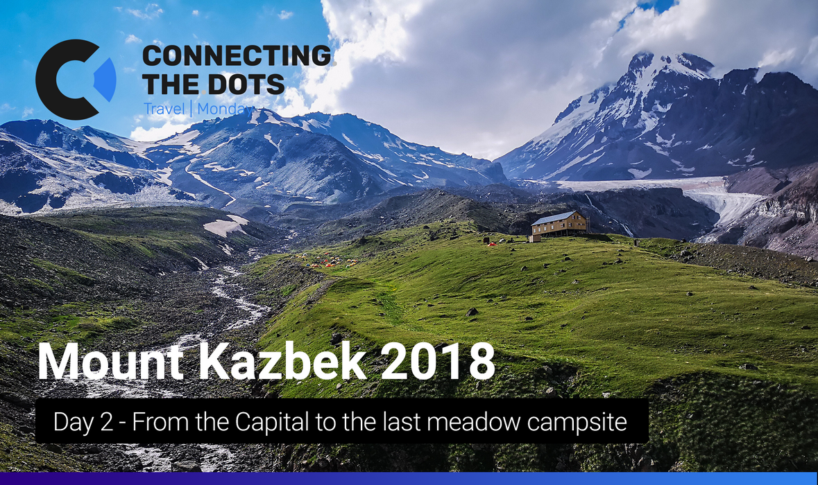 EExpedition to Mount Kazbek: Day 2 - From capital to the last meadow