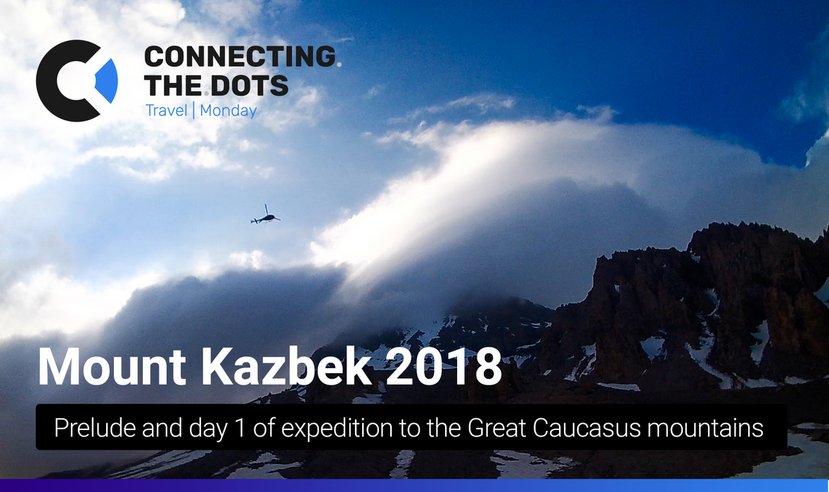 Expedition to Mount Kazbek: Prelude & day 1
