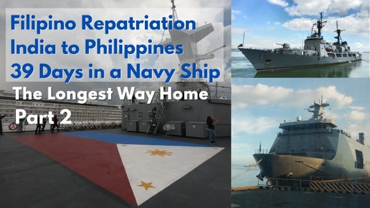 Filipino Repatriation India to Philippines via Navy Ship for 39 days | May to June 2020 Part 2 of 2
